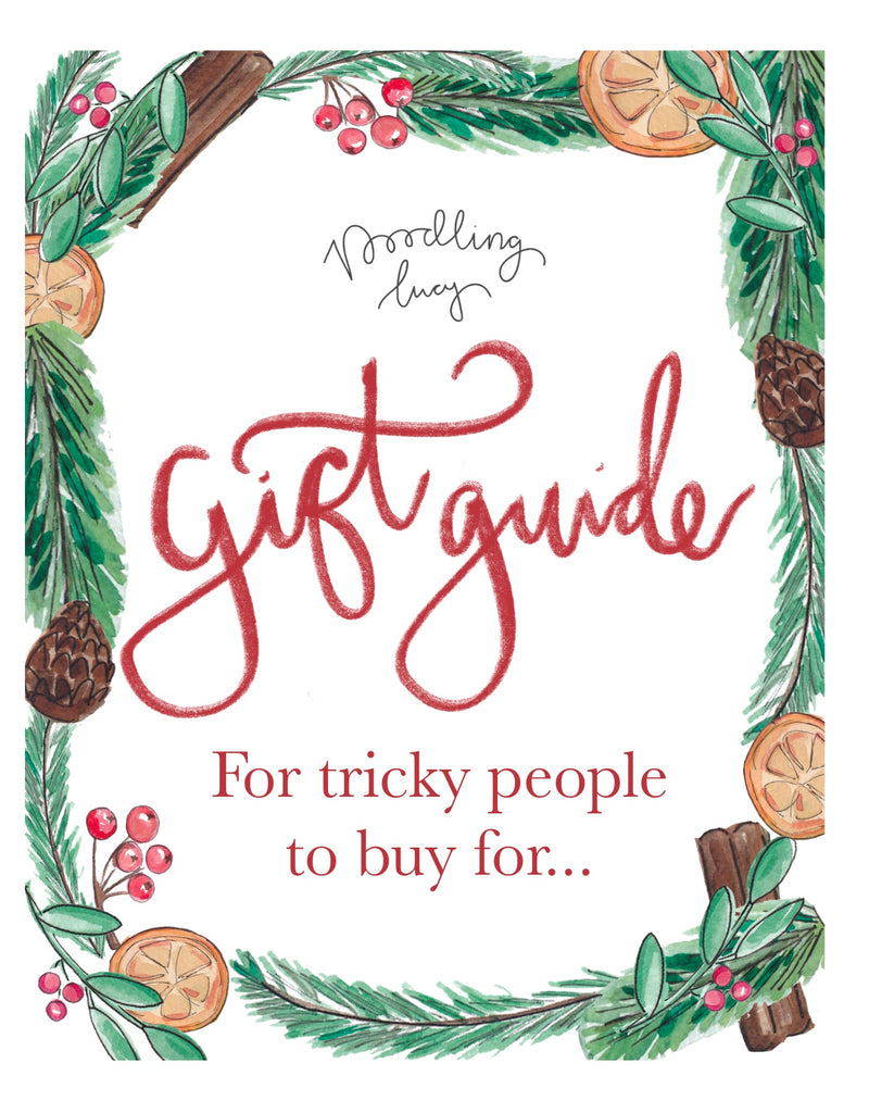 Doodling Lucy's Gift Guide For Tricky People