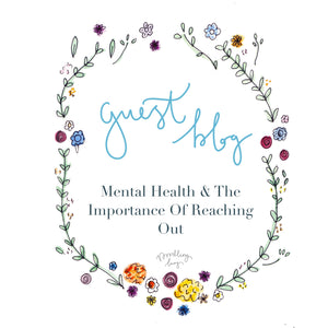 Mental Health & The Importance Of Reaching Out