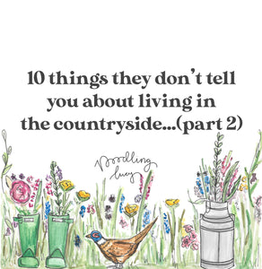 10 Things They Don't Tell You About The Countryside...(Part 2)