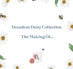 Decadent Daisy Collection The Making Of...