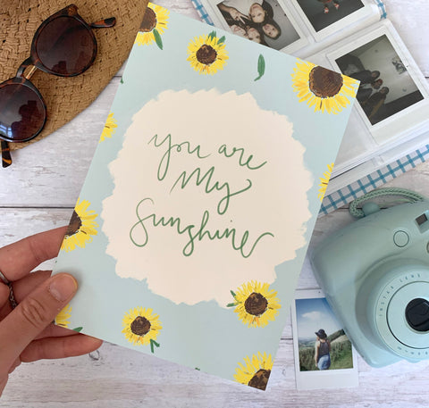 You Are My Sunshine A5 Print