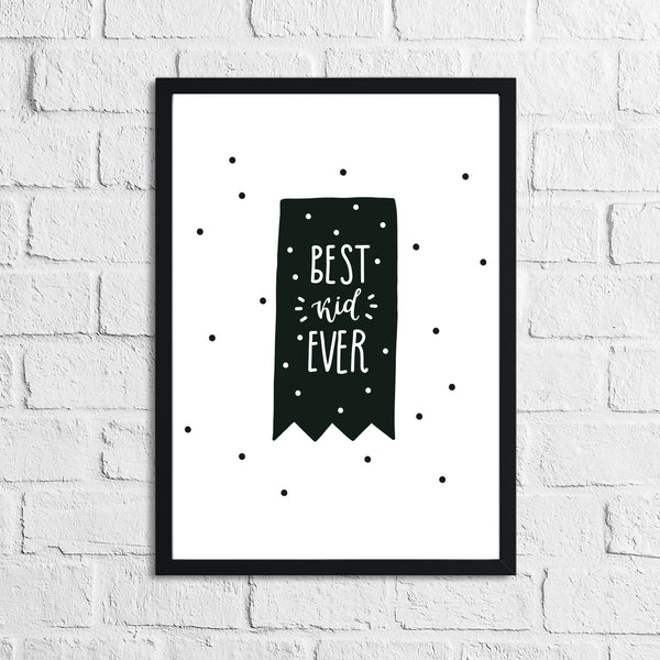 Scandinavian Best Kid Ever Children's Nursery Bedroom Wall Decor Print
