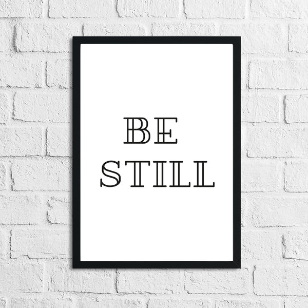 Be Still Simple Bedroom Simple Decor Print