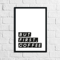 New But First, Coffee Kitchen Simple Wall Decor Print
