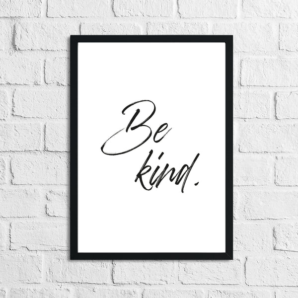 Be Kind Inspirational Wall Decor Quote Print
