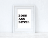 Boss Ass Bitch Inspirational Simple Wall Home Decor Print