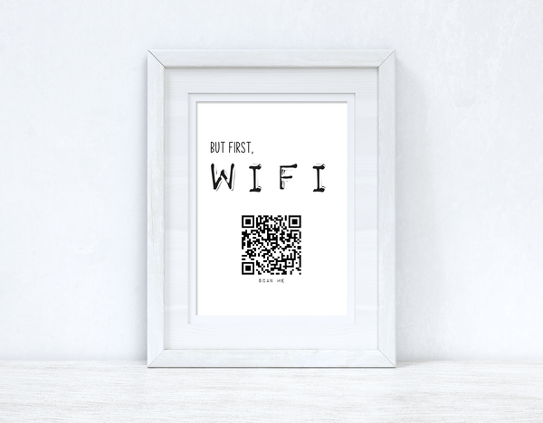 But First Wifi QR Scan Home Wall Decor Print