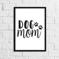 Mothers Day Dog Mum Mom Animal Lover Simple House Wall Decor Print