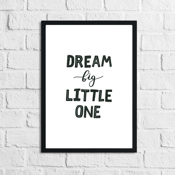 Scandinavian Dream Big Little One Children's Nursery Bedroom Wall Decor Print