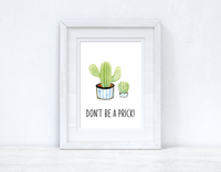 Don't Be A Prick! Cactus Funny Humorous Room Simple Wall Decor Print
