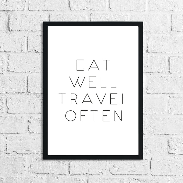Eat Well Travel Often Inspirational Wall Decor Quote Print