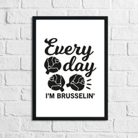 Every Day In Brussellin Kitchen Home Simple Wall Decor Print