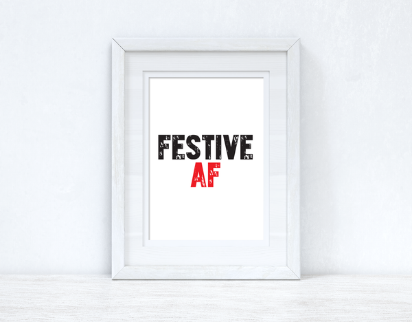 Festive AF Christmas Seasonal Wall Home Decor Print