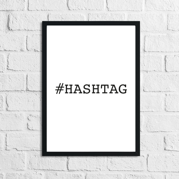 Hashtag Simple Home Wall Decor Print