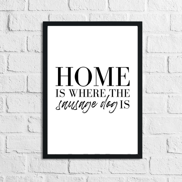 Home Is Where The Dachshund Frenchie Labrador Lover Animal Wall Decor Print