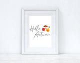 Hello Autumn Leaves Autumn Seasonal Wall Home Decor Print