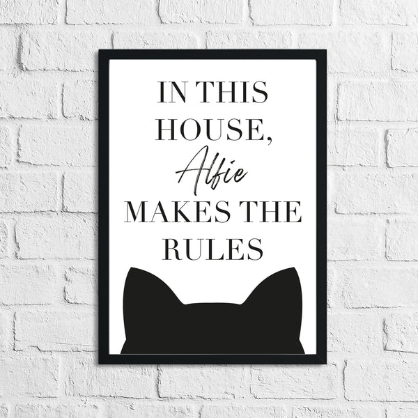 "In This House ""Alfie"" Makes The Rules Cat Animal Lover Wall Decor Print"