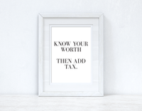 Know Your Worth Then Add Tax Dressing Funny Wall Decor Quote Print
