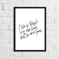 Life Is Tough My Darling Simple Wall Decor Quote Print