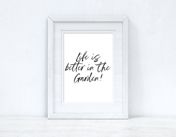 Life Is Better In The Garden Spring Summer Seasonal Wall Home Decor Print