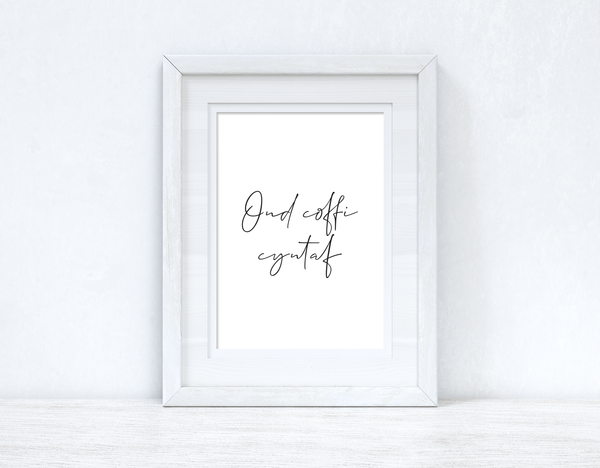 Ond Coffi Cyntaf / But First Coffee Home Welsh Decor Wall Decor Print
