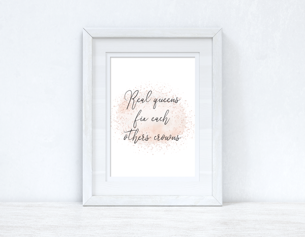 Real Queens Fix Each Others Crowns Rose Gold Watercolour Inspirational Wall Home Decor Print