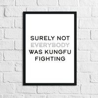 Surely Not Everybody Was Humorous Funny Home Wall Decor Print