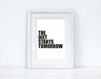 The Diet Starts Tomorrow Humorous Kitchen Funny Home Wall Decor Print