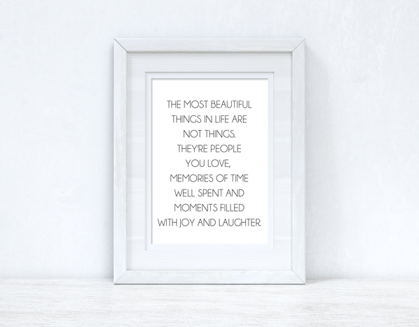 The Most Beautiful Things In Life Inspirational Wall Decor Quote Print