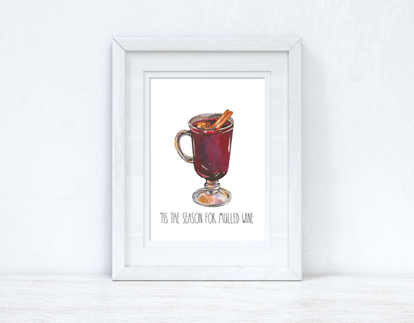 Tis' The Season For Mulled Wine Christmas Seasonal Wall Home Decor Print