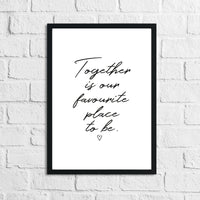 Together Is Our Favourite Place To Be Heart Simple Home Wall Decor Print
