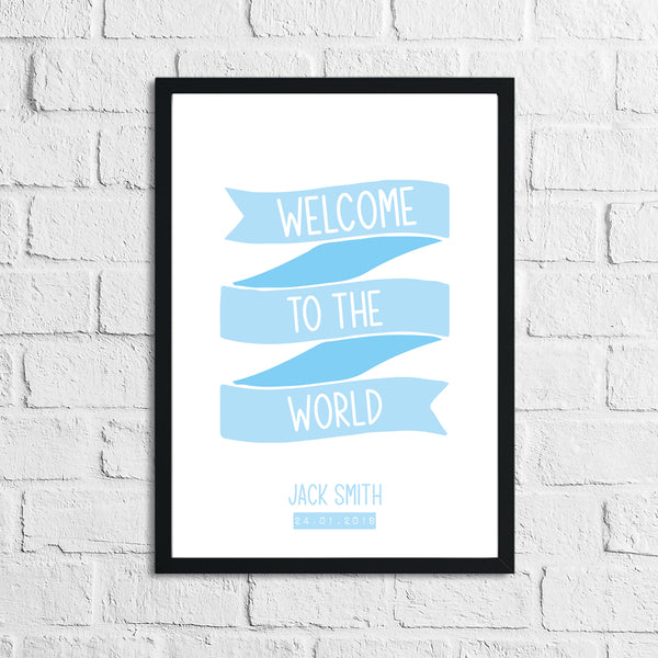 Personalised Welcome To The World Baby Boy's Blue Children's Bedroom Room Wall Decor Print