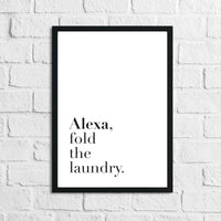 Alexa Fold The Laundry Simple Wall Decor Print