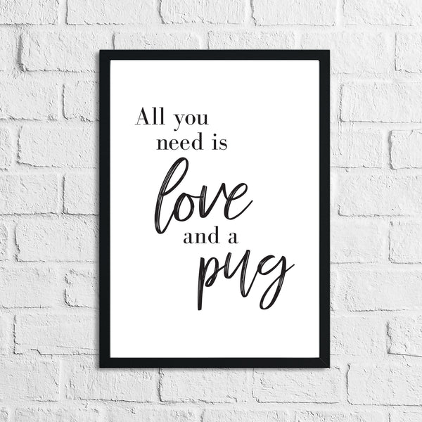 All You Need Is Love & A Pug Animal Wall Decor Simple Print