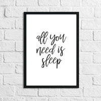 All You Need Is Sleep Bedroom Simple Decor Print