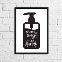 Always Wash Your Hands Bottle Bathroom Wall Decor Print