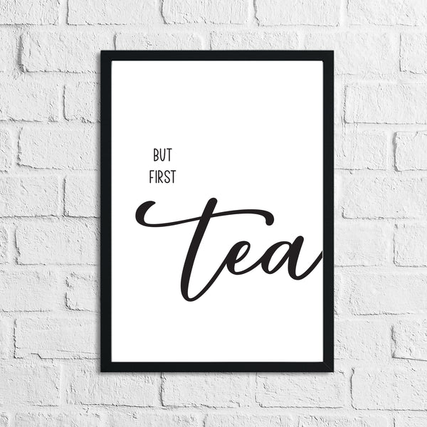 But First Tea Kitchen Simple Wall Decor Print