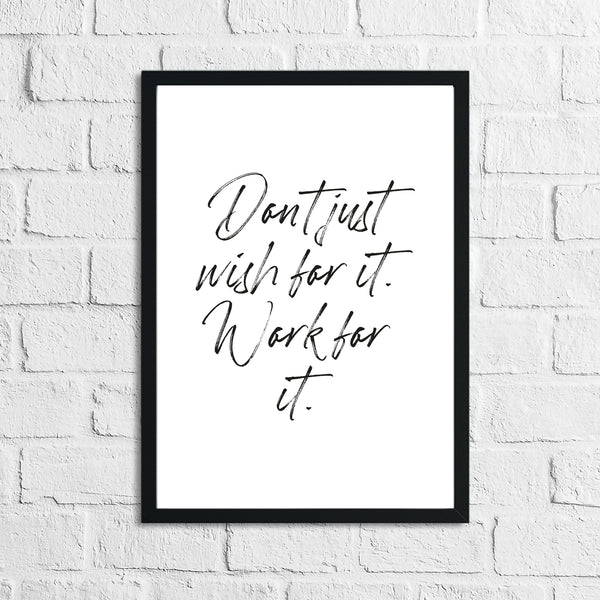 Don't Just Wish For it Inspirational Wall Decor Quote Print