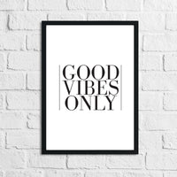 Good Vibes Only Home Simple Home Wall Decor Print