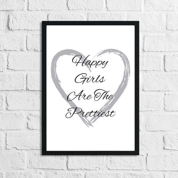 Happy Girls Are The Prettiest Heart Grey Inspirational Wall Decor Quote Print