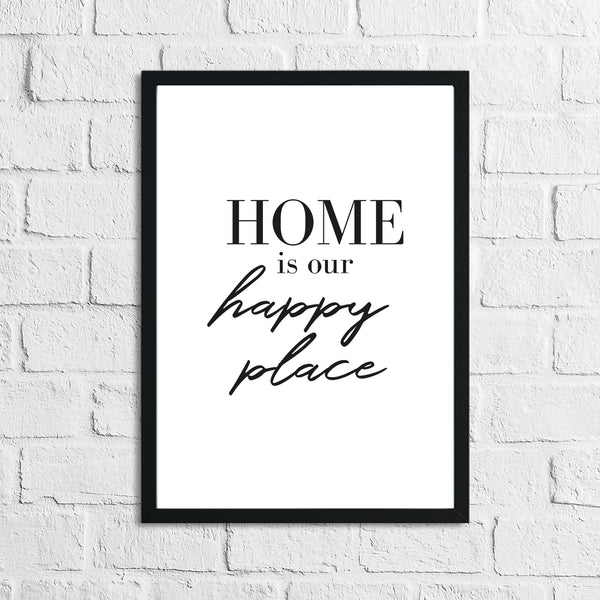 Home Is Our Happy Place Simple Home Wall Decor Print
