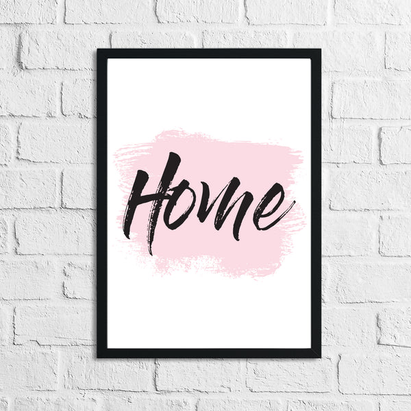Home Pink Brush Simple Home Wall Decor Print