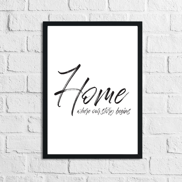 Home Where Our Story Begins Simple Home Wall Decor Print