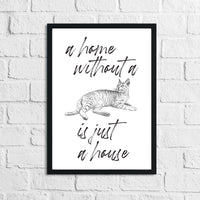 A Home Without A Cat Is Just A House Animal Wall Decor Simple Print