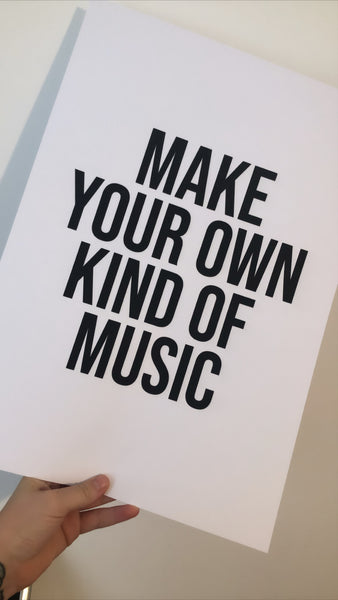 Make Your Own Kind Of Music Home Wall Decor Print