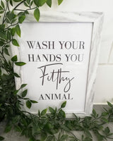 Original Wash Your Hands You Filthy Animal Bathroom Wall Decor Print