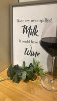 Dont Cry Over Spilled Milk It Could Of Been Wine Alcohol Wall Decor Print
