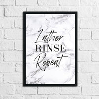 Lather Rinse Repeat Marble Bathroom Wall Decor Print (With Or Without Marble)