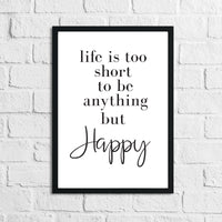 Life Is Too Short Simple Wall Decor Quote Print