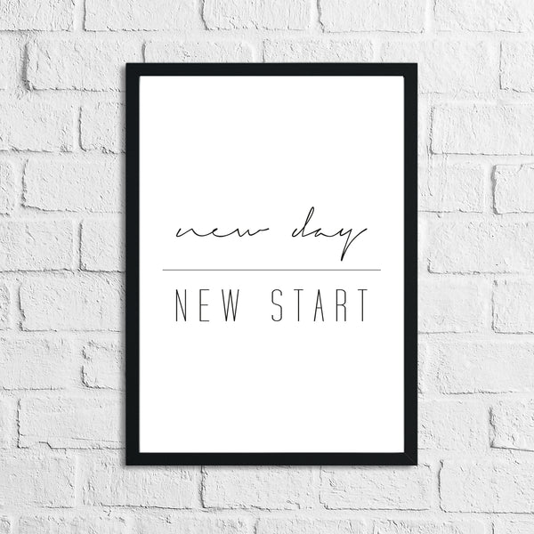 New Day New Start Inspirational Home Wall Decor Quote Print